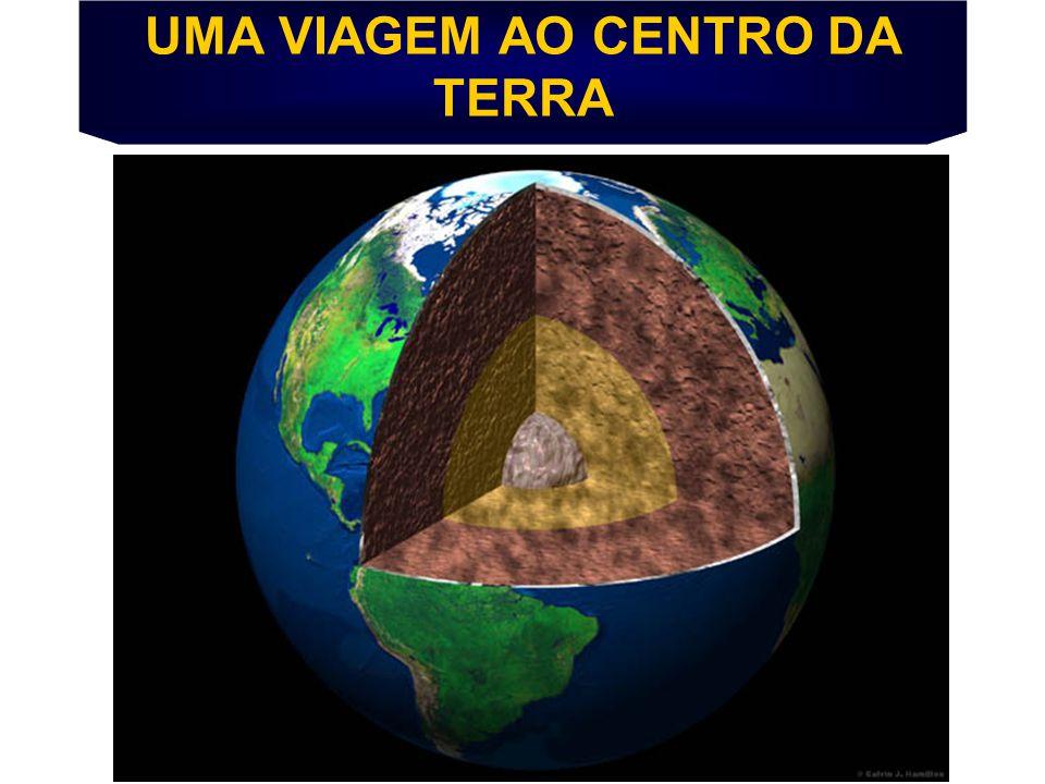 UMA VIAGEM AO CENTRO DA TERRA