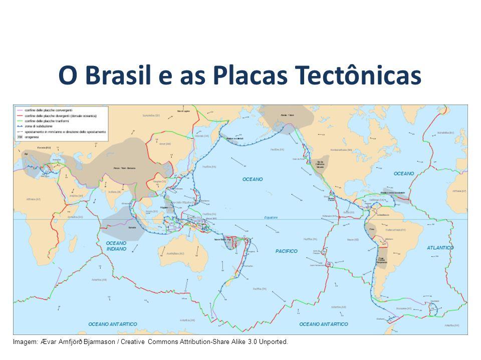 O Brasil e as Placas Tectônicas GEOGRAFIA, 7º Ano A estrutura geológica do Brasil e sua relação com a formação do relevo Imagem: Ævar Arnfjörð Bjarmason / Creative Commons Attribution-Share Alike 3.0 Unported.
