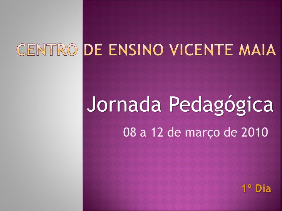 Jornada Pedagógica 08 a 12 de março de 2010 1º Dia