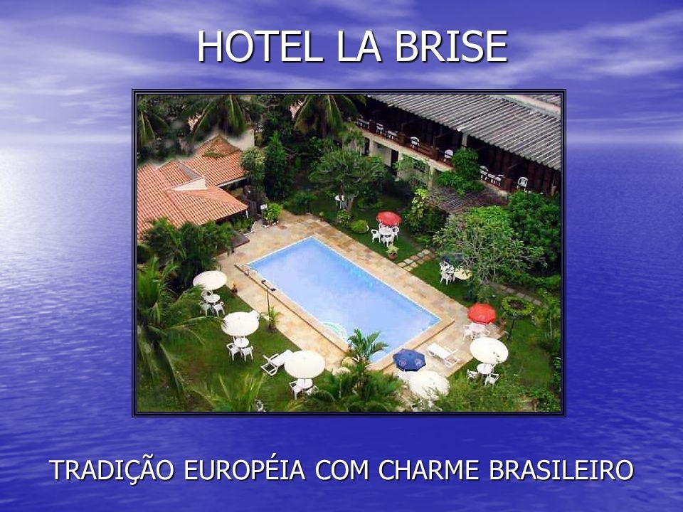 HOTEL LA BRISE TRADIÇÃO EUROPÉIA COM CHARME BRASILEIRO