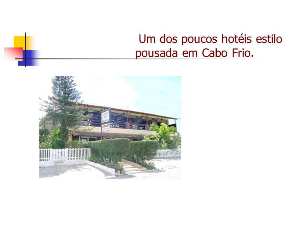 Um dos poucos hotéis estilo pousada em Cabo Frio.