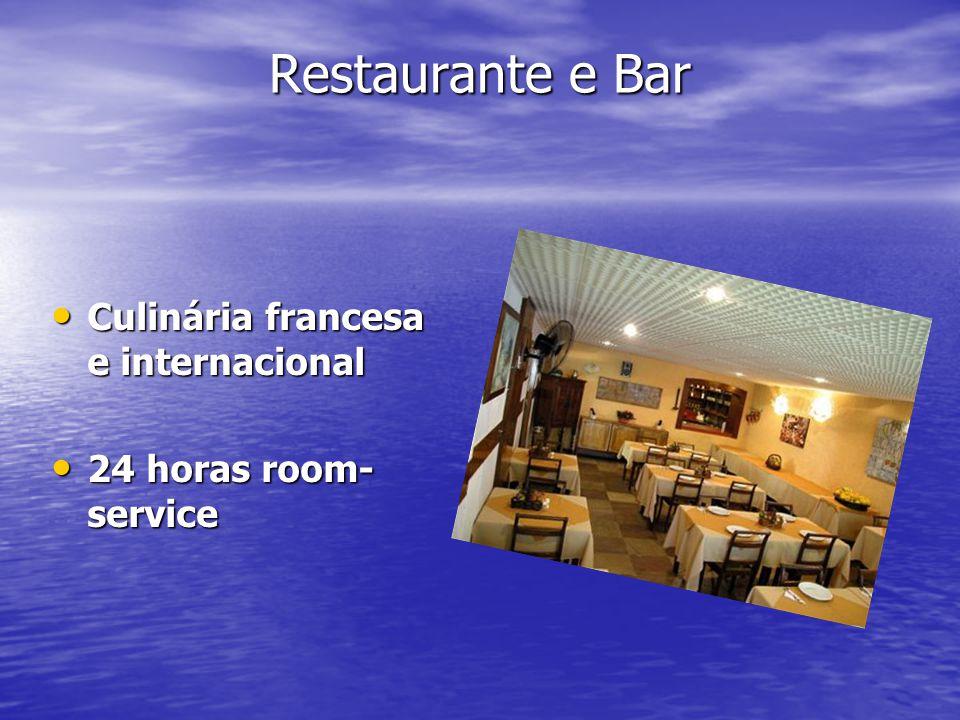 Restaurante e Bar Culinária francesa e internacional Culinária francesa e internacional 24 horas room- service 24 horas room- service