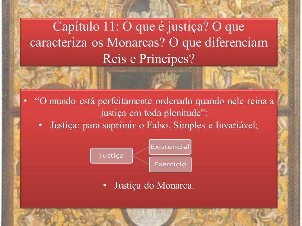 Capítulo 11: O que é justiça. O que caracteriza os Monarcas.