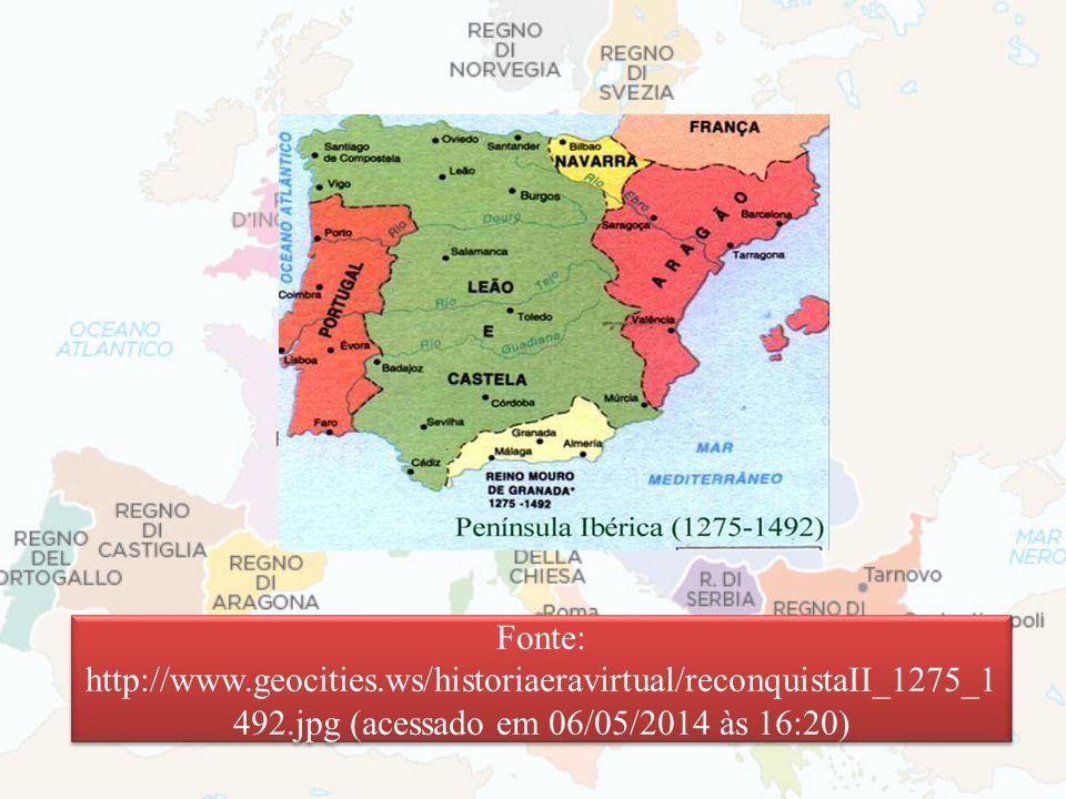 Fonte: http://www.geocities.ws/historiaeravirtual/reconquistaII_1275_1 492.jpg (acessado em 06/05/2014 às 16:20)