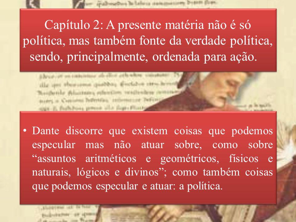 Capítulo 2: A presente matéria não é só política, mas também fonte da verdade política, sendo, principalmente, ordenada para ação.