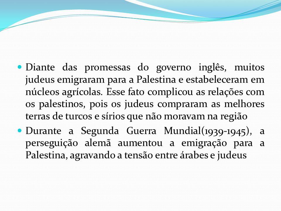 Diante das promessas do governo inglês, muitos judeus emigraram para a Palestina e estabeleceram em núcleos agrícolas.