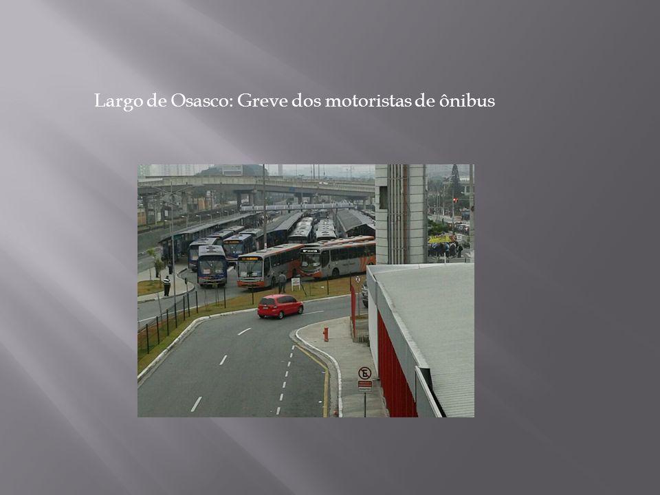 Largo de Osasco: Greve dos motoristas de ônibus