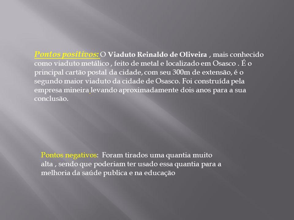 Pontos positivos: O Viaduto Reinaldo de Oliveira, mais conhecido como viaduto metálico, feito de metal e localizado em Osasco.