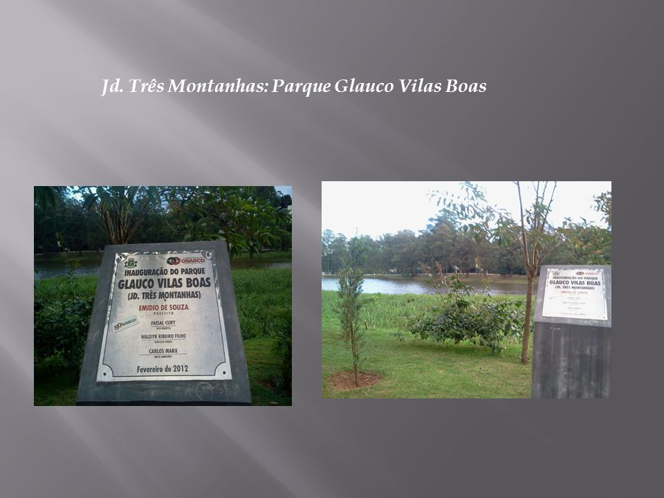 Jd. Três Montanhas: Parque Glauco Vilas Boas