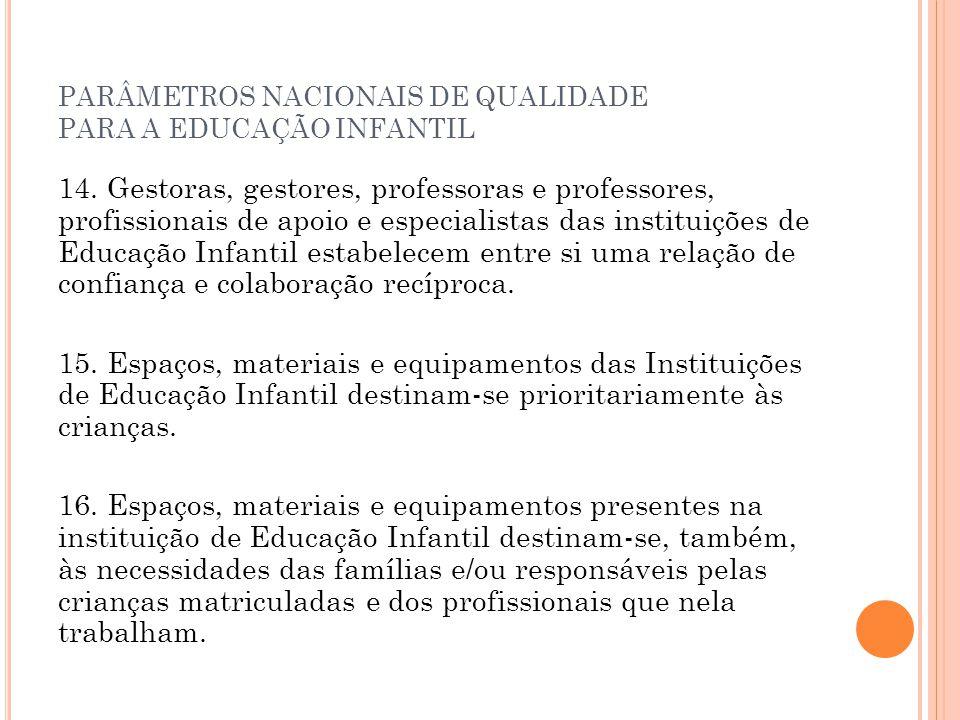 PARÂMETROS NACIONAIS DE QUALIDADE PARA A EDUCAÇÃO INFANTIL 14. Gestoras, gestores, professoras e professores, profissionais de apoio e especialistas d