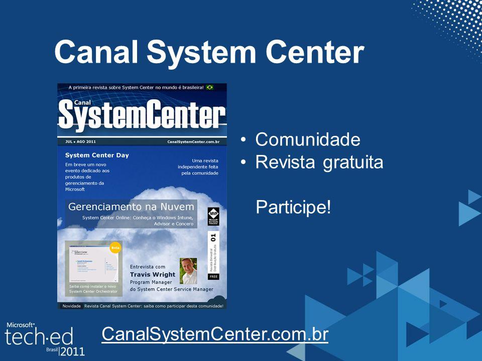 Canal System Center Comunidade Revista gratuita Participe! CanalSystemCenter.com.br