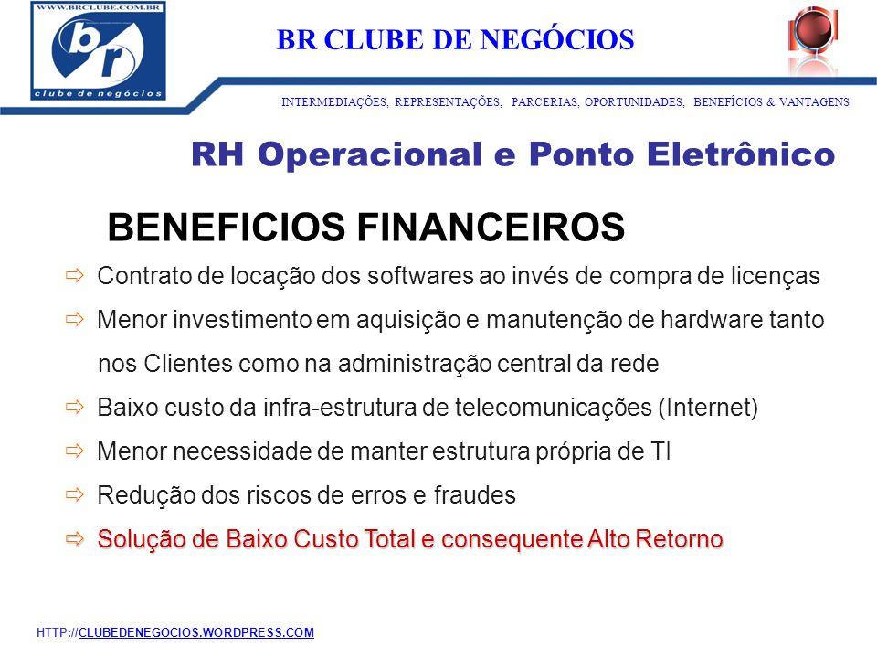 RH Operacional e Ponto Eletrônico BENEFICIOS FINANCEIROS  Contrato de locação dos softwares ao invés de compra de licenças  Menor investimento em aq