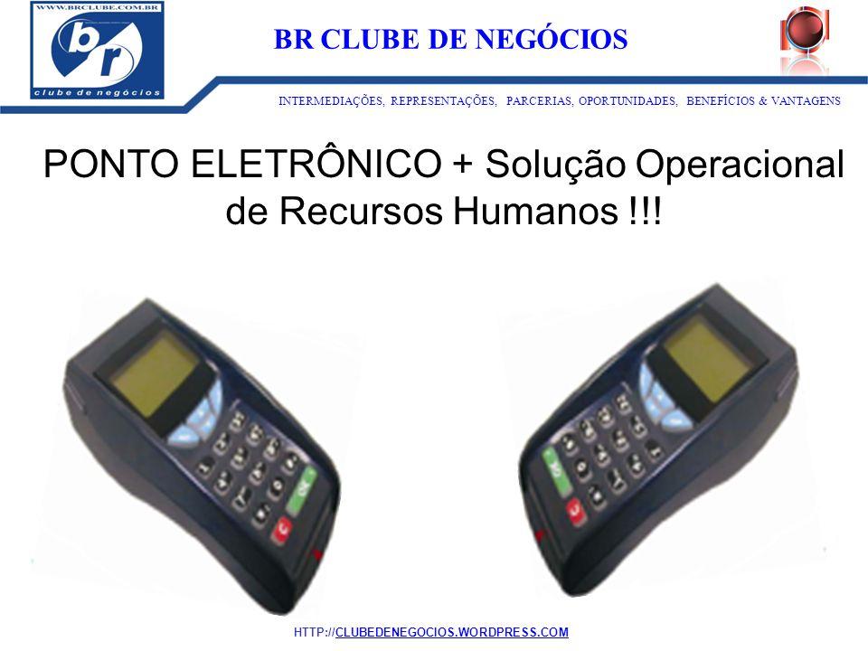 PONTO ELETRÔNICO + Solução Operacional de Recursos Humanos !!! ID:1273 BR CLUBE DE NEGÓCIOS INTERMEDIAÇÕES, REPRESENTAÇÕES, PARCERIAS, OPORTUNIDADES,