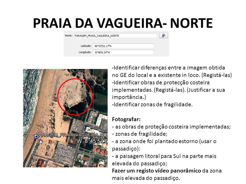 PRAIA DA VAGUEIRA- NORTE -Identificar diferenças entre a imagem obtida no GE do local e a existente in loco.