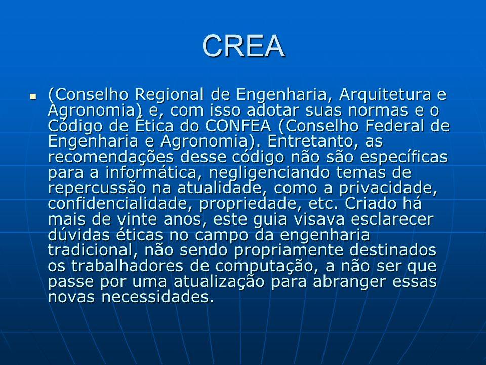 CREA (Conselho Regional de Engenharia, Arquitetura e Agronomia) e, com isso adotar suas normas e o Código de Ética do CONFEA (Conselho Federal de Enge