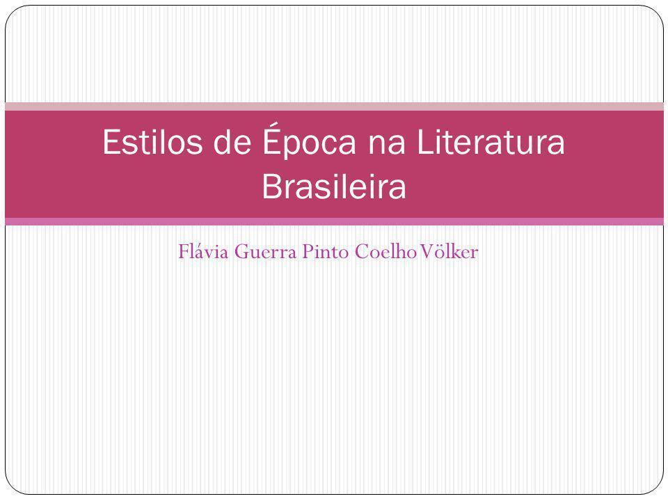 Flávia Guerra Pinto Coelho Völker Estilos de Época na Literatura Brasileira