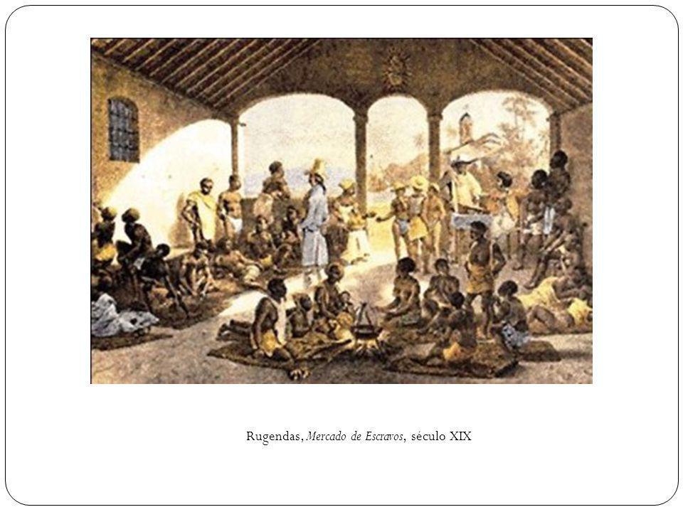 Rugendas, Mercado de Escravos, século XIX