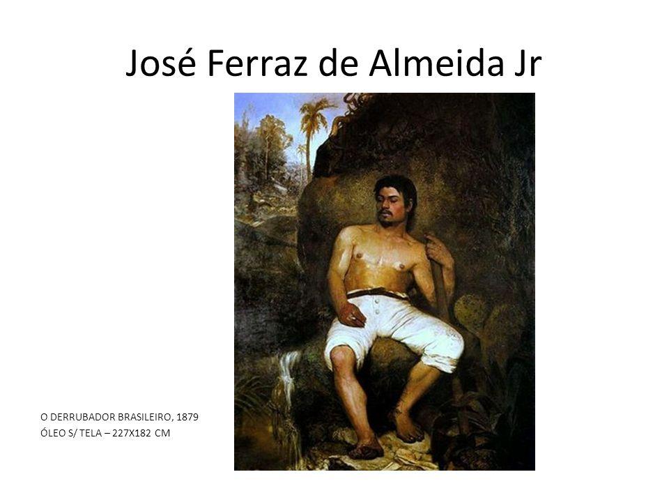 José Ferraz de Almeida Jr O DERRUBADOR BRASILEIRO, 1879 ÓLEO S/ TELA – 227X182 CM