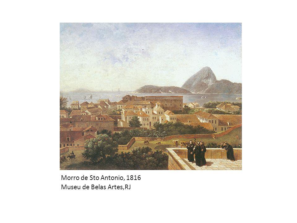 Morro de Sto Antonio, 1816 Museu de Belas Artes,RJ