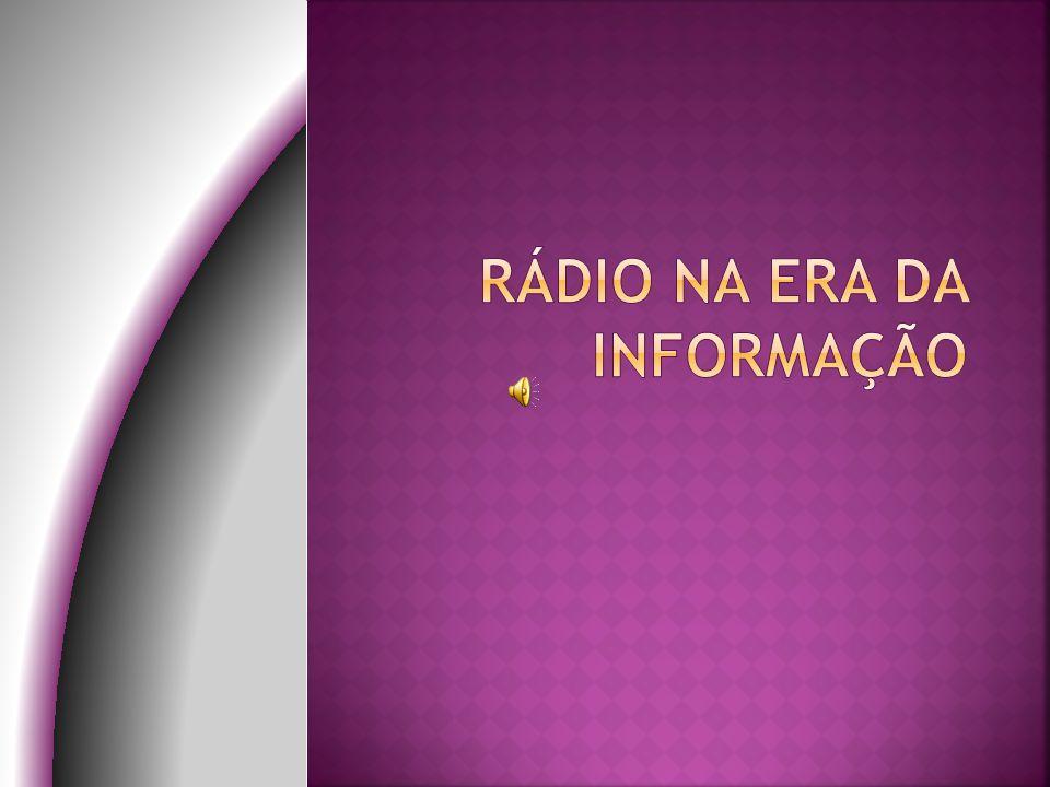  As características da rádio como meio de comunicação de massa fazem com que seja especialmente adequada para a transmissão da informação, podendo esta ser considerada a sua função principal: ela tem condições de transmitir a informação com mais rapidez do que qualquer outro meio.