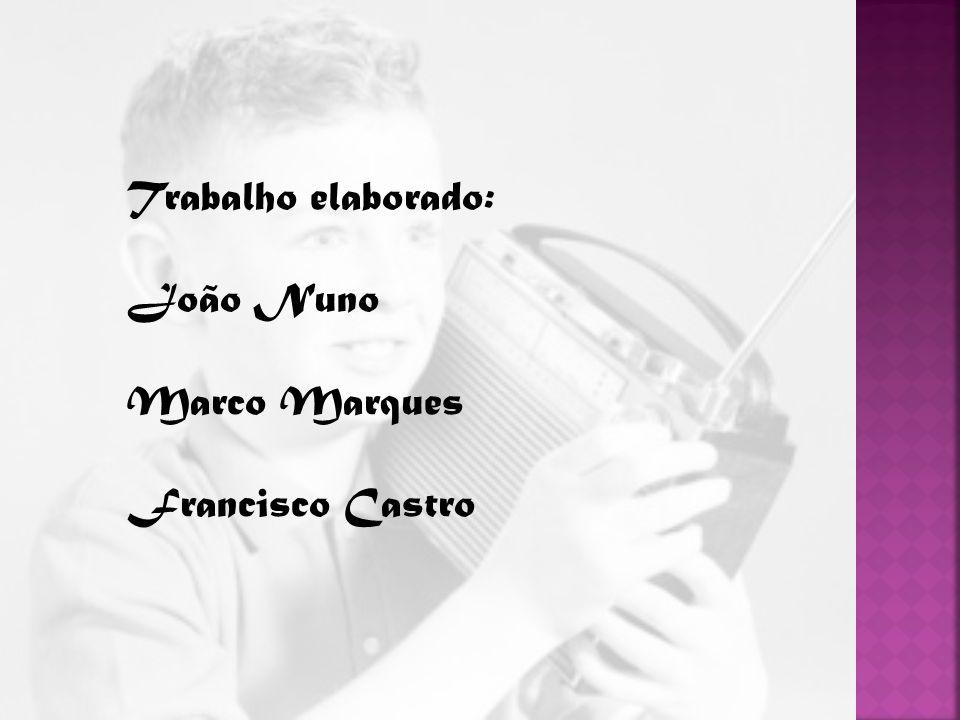 Trabalho elaborado: João Nuno Marco Marques Francisco Castro