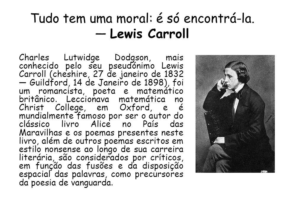 Vida Desde criança, Lewis Carrol recebeu de seu pai uma educação religiosa, pois tencionava vê-lo seguir essa carreira.