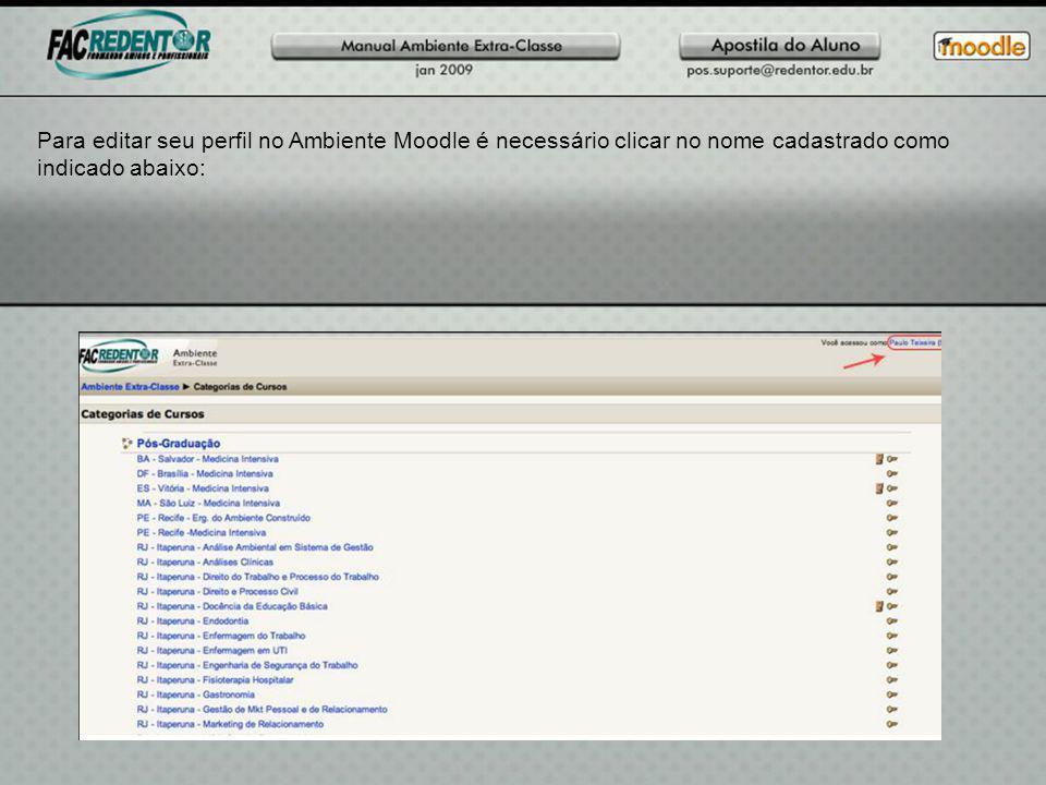 Para editar seu perfil no Ambiente Moodle é necessário clicar no nome cadastrado como indicado abaixo: