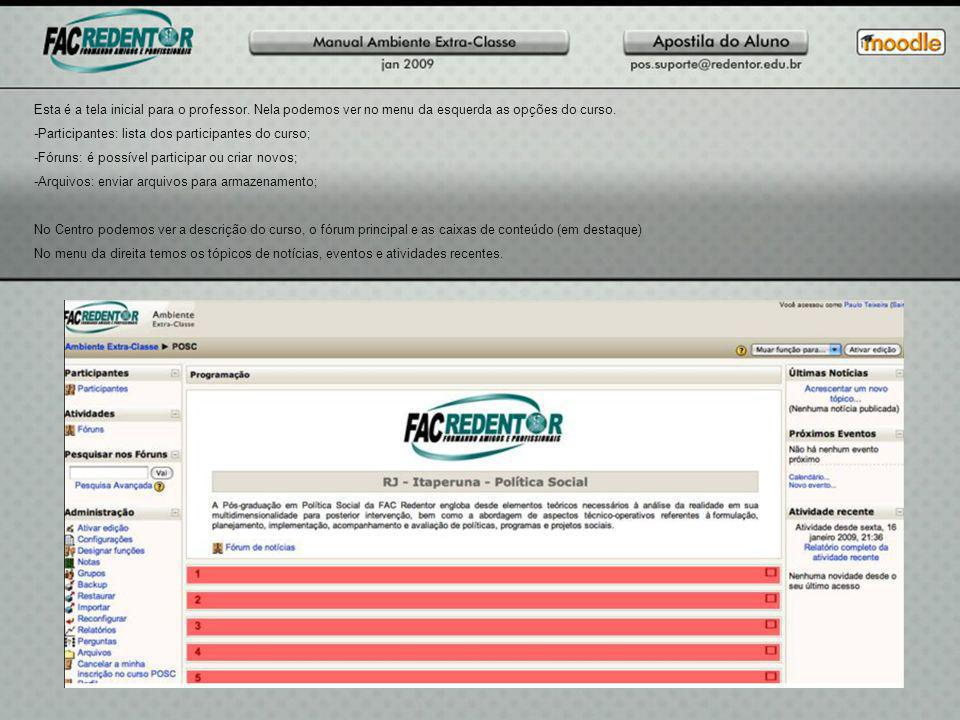 Esta é a tela inicial para o professor.Nela podemos ver no menu da esquerda as opções do curso.