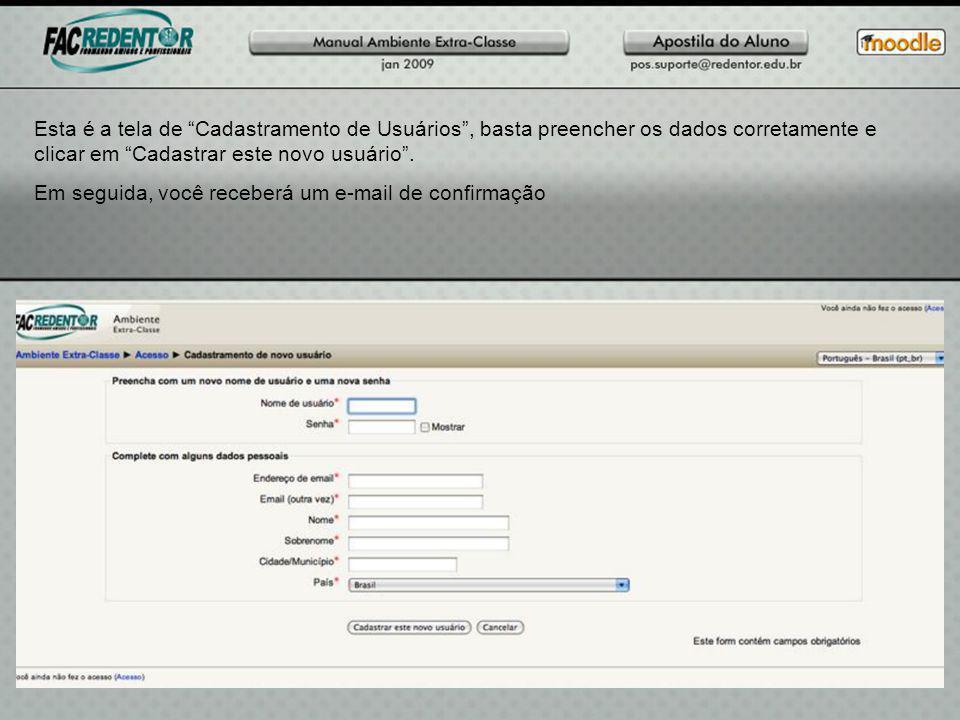Esta é a tela de Cadastramento de Usuários , basta preencher os dados corretamente e clicar em Cadastrar este novo usuário .
