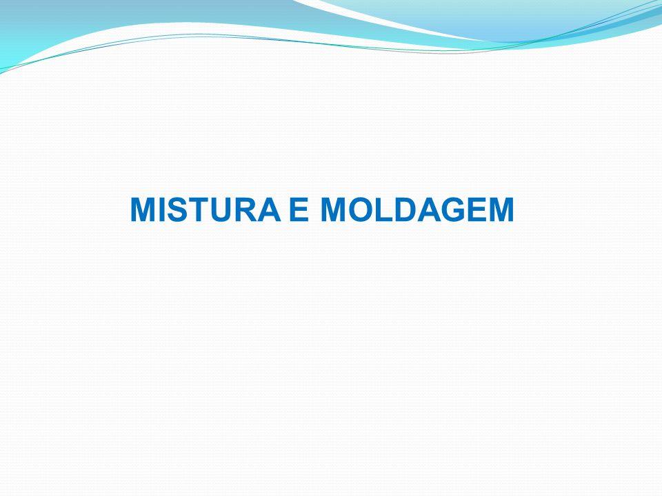 MISTURA E MOLDAGEM