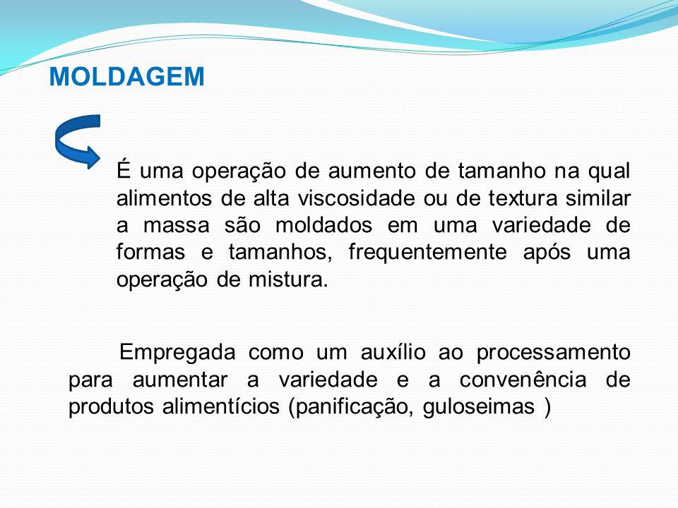 MOLDAGEM Exemplos: Assegurar taxas uniformes de transferência de calor até o centro dos produtos Para controlar o peso dos alimentos e para garantir a uniformidade de produtos pequenos e, assim controlar o peso das peças