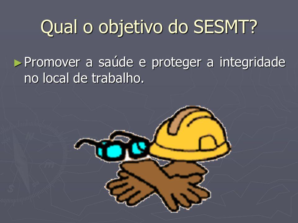 Quais as atribuições do SESMT.