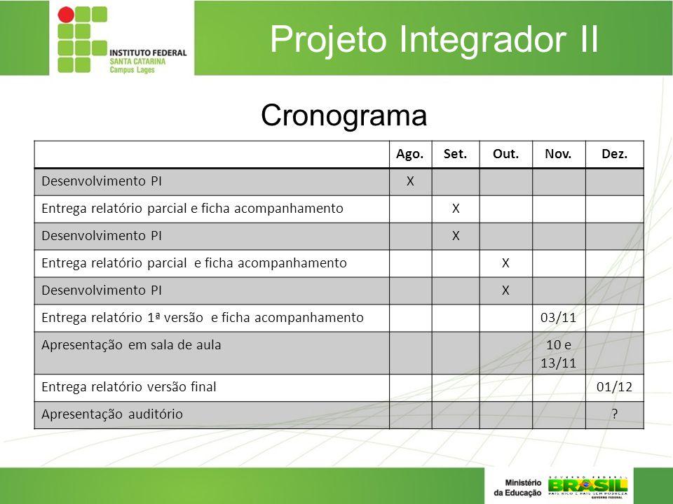 Projeto Integrador II Ago.Set.Out.Nov.Dez. Desenvolvimento PIX Entrega relatório parcial e ficha acompanhamentoX Desenvolvimento PIX Entrega relatório