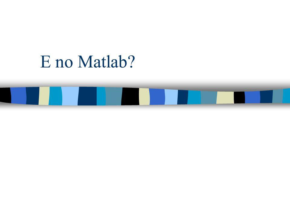 E no Matlab?