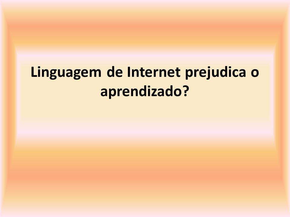 Linguagem de Internet prejudica o aprendizado?