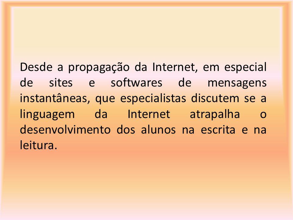 Desde a propagação da Internet, em especial de sites e softwares de mensagens instantâneas, que especialistas discutem se a linguagem da Internet atra
