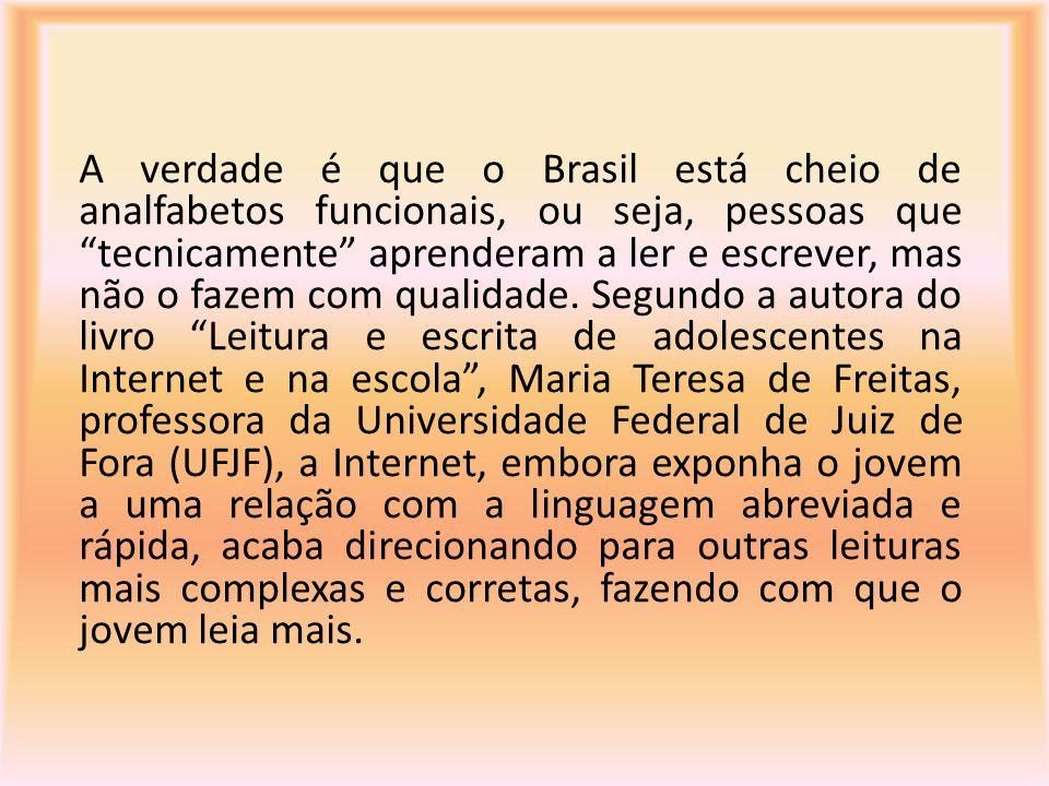 """A verdade é que o Brasil está cheio de analfabetos funcionais, ou seja, pessoas que """"tecnicamente"""" aprenderam a ler e escrever, mas não o fazem com qu"""