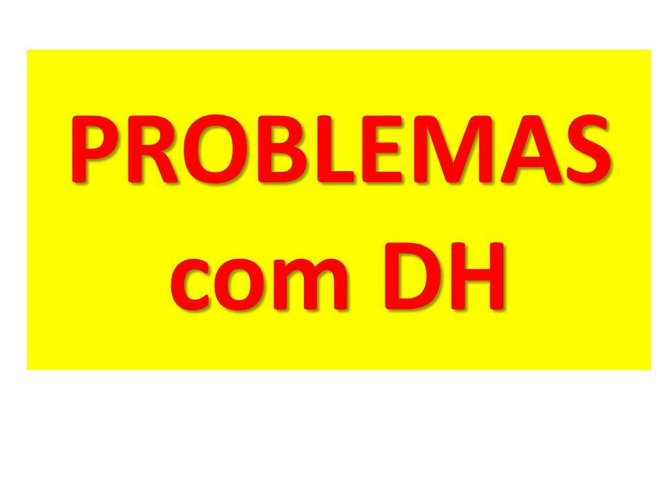 PROBLEMAS com DH