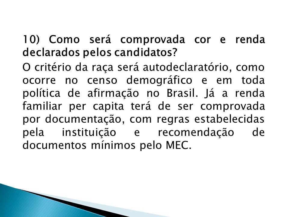 10) Como será comprovada cor e renda declarados pelos candidatos.