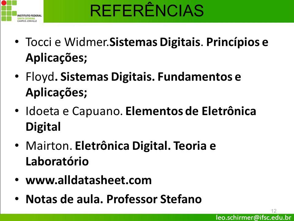 12 Tocci e Widmer.Sistemas Digitais. Princípios e Aplicações; Floyd. Sistemas Digitais. Fundamentos e Aplicações; Idoeta e Capuano. Elementos de Eletr