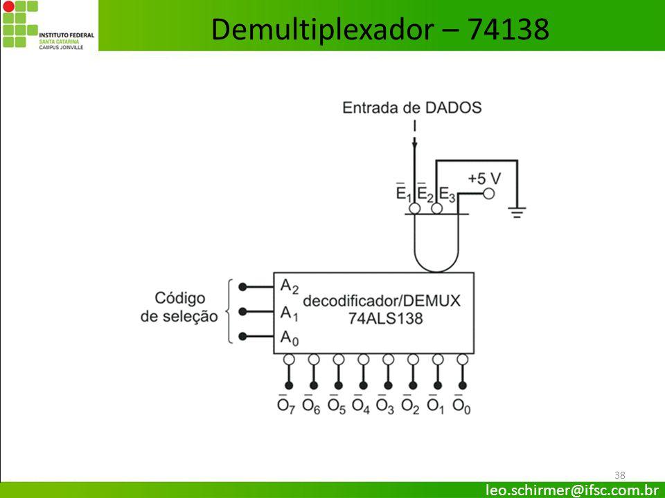 38 Demultiplexador – 74138 leo.schirmer@ifsc.com.br