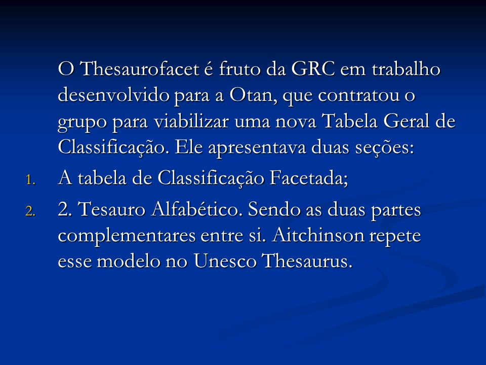 O Thesaurofacet é fruto da GRC em trabalho desenvolvido para a Otan, que contratou o grupo para viabilizar uma nova Tabela Geral de Classificação.