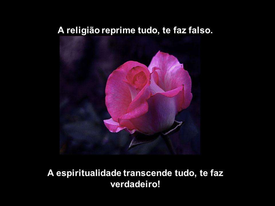 A religião fala de pecado e de culpa. A espiritualidade lhe diz: aprenda com o erro .