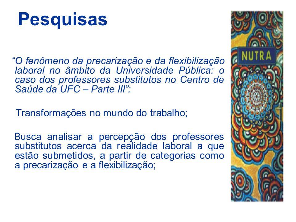 """Pesquisas """"O fenômeno da precarização e da flexibilização laboral no âmbito da Universidade Pública: o caso dos professores substitutos no Centro de S"""