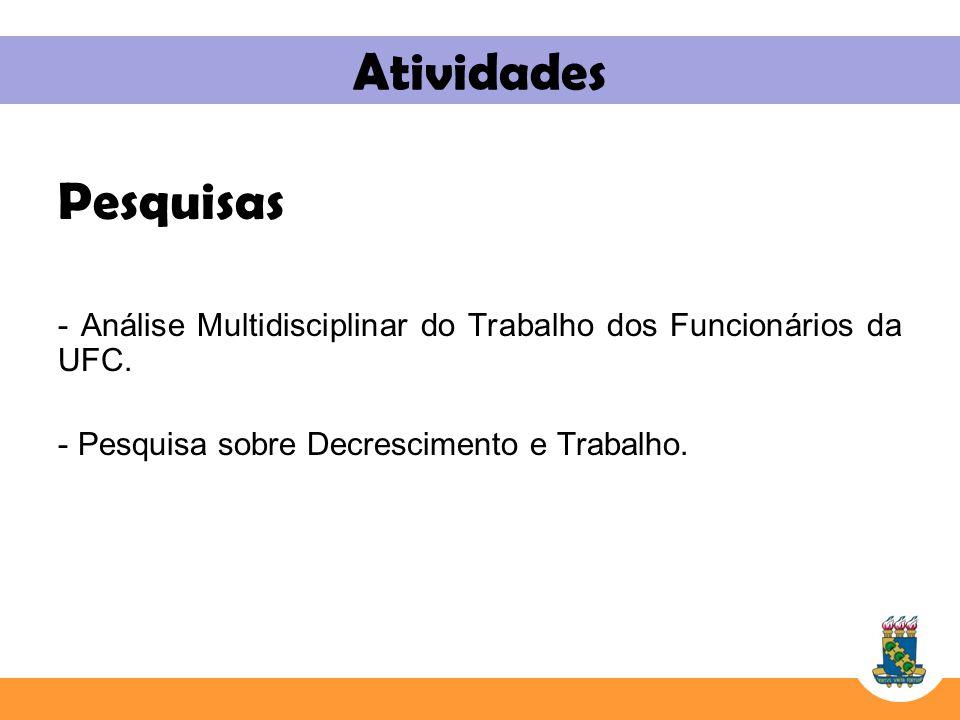 Atividades Pesquisas - Análise Multidisciplinar do Trabalho dos Funcionários da UFC. - Pesquisa sobre Decrescimento e Trabalho.