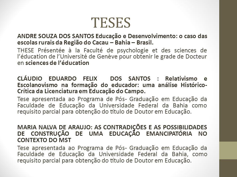 TESES ANDRE SOUZA DOS SANTOS Educação e Desenvolvimento: o caso das escolas rurais da Região do Cacau – Bahia – Brasil. THESE Présentée à la Fac