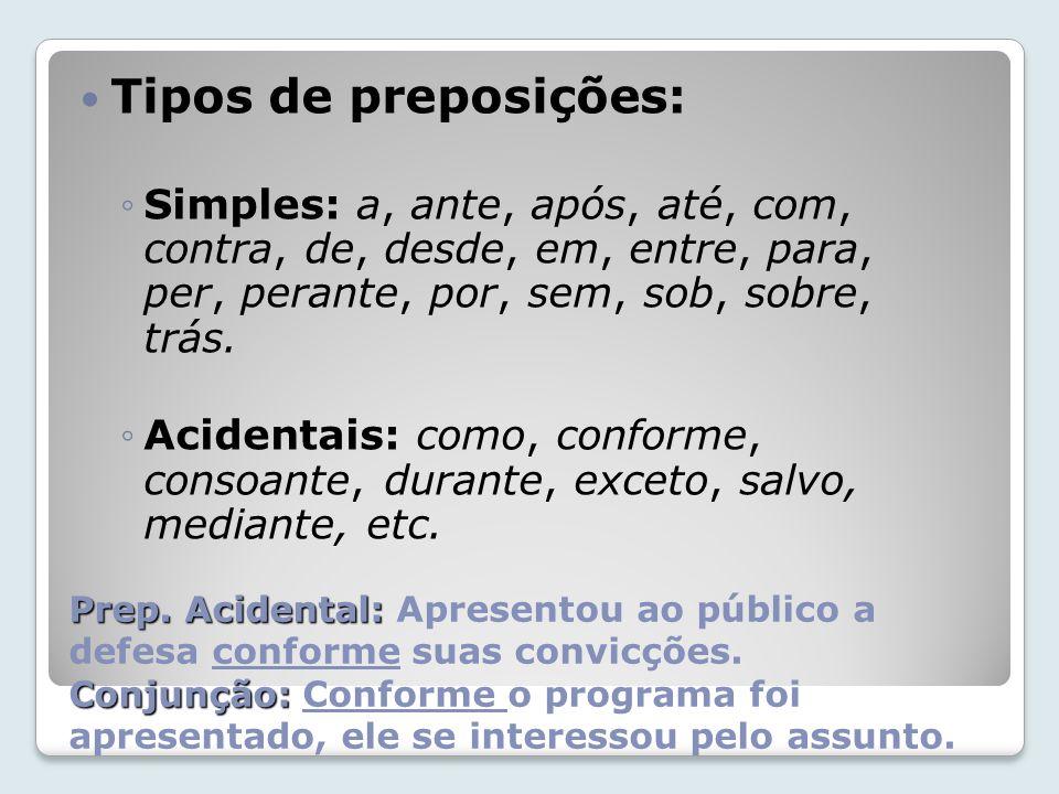 Prep.Acidental: Conjunção: Prep.