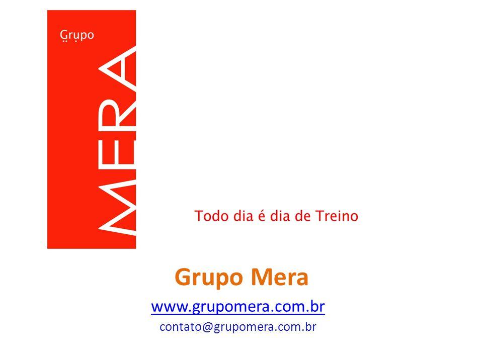 Grupo Mera www.grupomera.com.br contato@grupomera.com.br