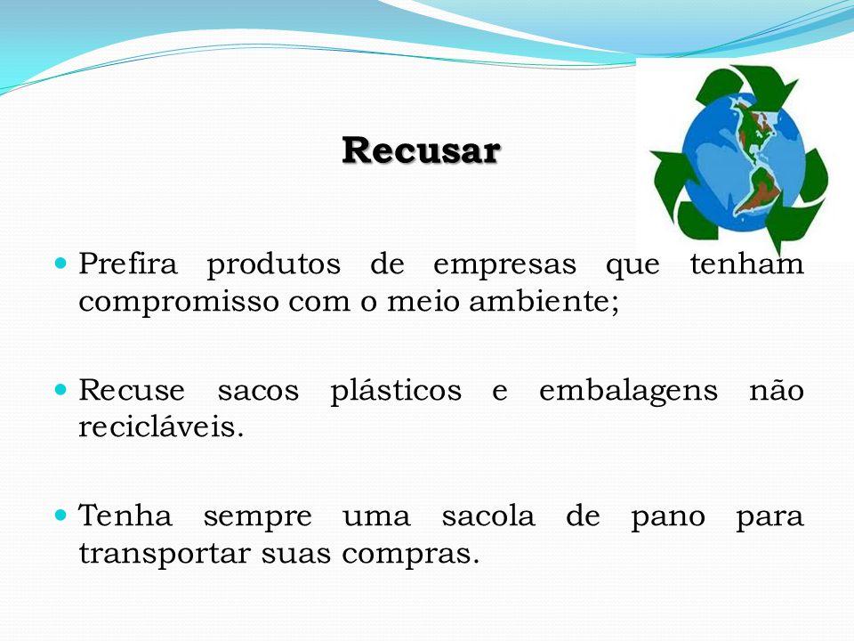 Reduzir consiste em diminuir a geração de lixo.