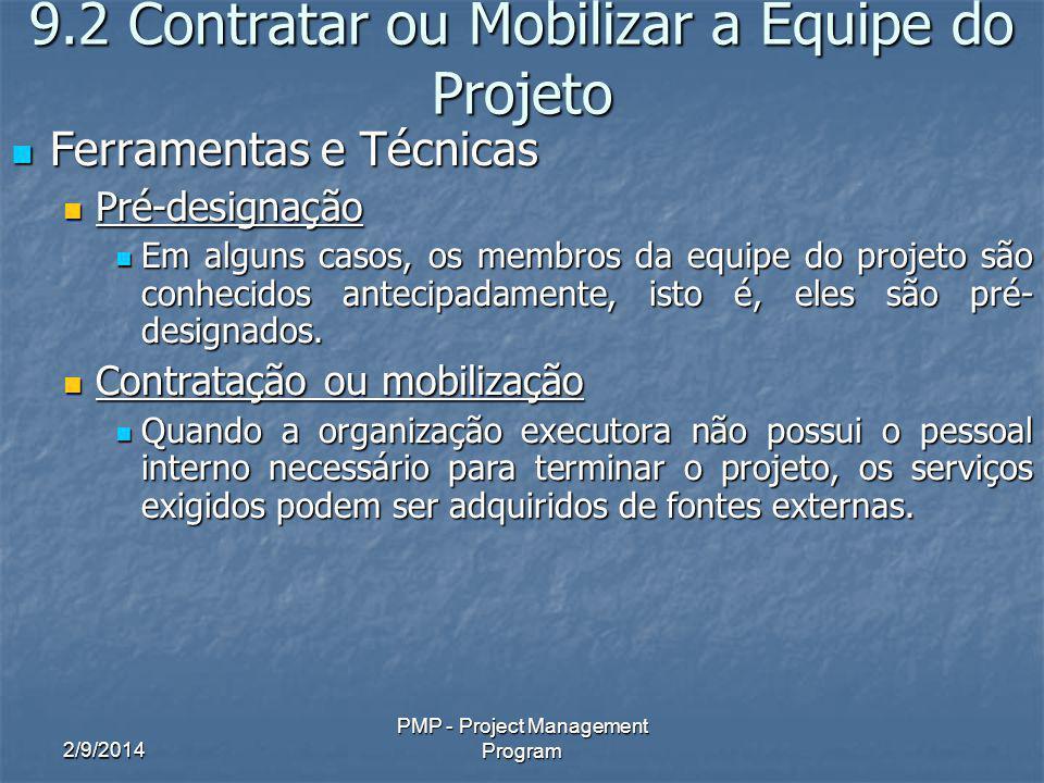 2/9/2014 PMP - Project Management Program 9.2 Contratar ou Mobilizar a Equipe do Projeto Ferramentas e Técnicas Ferramentas e Técnicas Pré-designação